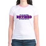 Not Easy Being Retired Jr. Ringer T-Shirt