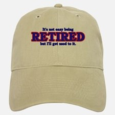 Not Easy Being Retired Baseball Baseball Cap
