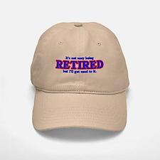 Not Easy Being Retired Baseball Baseball Cap