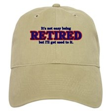 Not Easy Being Retired Baseball Cap
