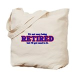 Not Easy Being Retired Tote Bag