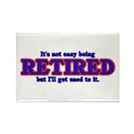 Not Easy Being Retired Rectangle Magnet (100 pack)