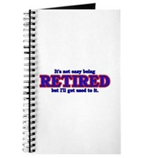Not Easy Being Retired Journal