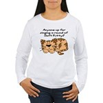 Singing a round of Soft Kitty Women's Long Sleeve