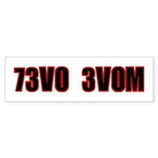 73V0 3V0M Bumper Sticker