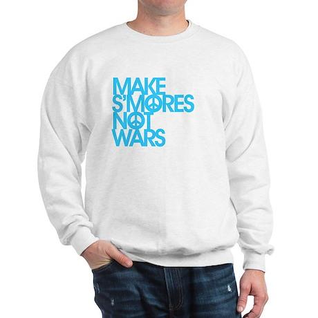 Make S'Mores Not Wars Sweatshirt