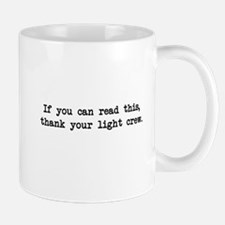 If you can read this, thank your light crew Mug