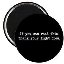 If you can read this, thank your light crew Magnet