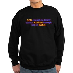 Old Enough, Young Enough Sweatshirt