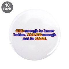 "Old Enough, Young Enough 3.5"" Button (10 pack)"