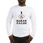 I Love Sarah Palin Long Sleeve T-Shirt