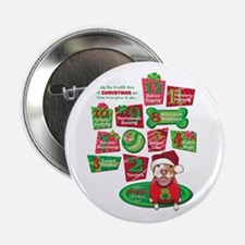 """12 Dogs of Christmas Buttons 2.25"""" Button"""