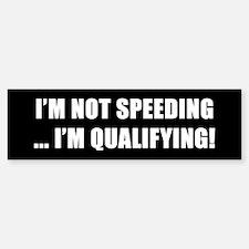 I'm Not Speeding - Bumper Bumper Bumper Sticker