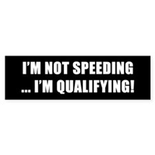 I'm Not Speeding - Bumper Bumper Sticker