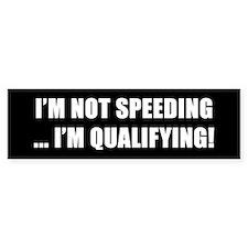 I'm Not Speeding - Bumper Bumper Sticker