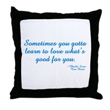 Good For You Throw Pillow