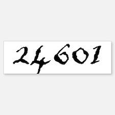 24601 Bumper Bumper Bumper Sticker