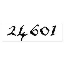 24601 Bumper Bumper Sticker
