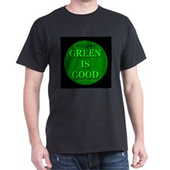 Green Is Good Black T-Shirt