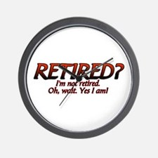 I'm Not Retired Wall Clock