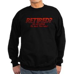I'm Not Retired Sweatshirt (dark)