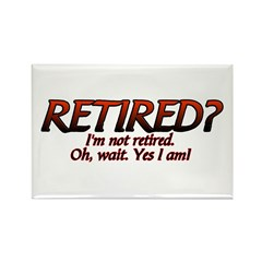 I'm Not Retired Rectangle Magnet