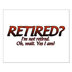 I'm Not Retired Posters