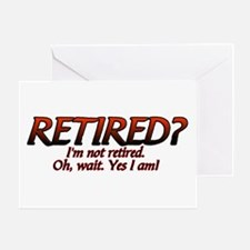 I'm Not Retired Greeting Card