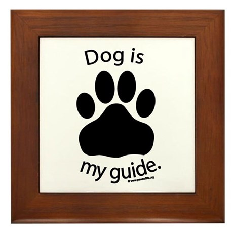Dog is my Guide Framed Tile