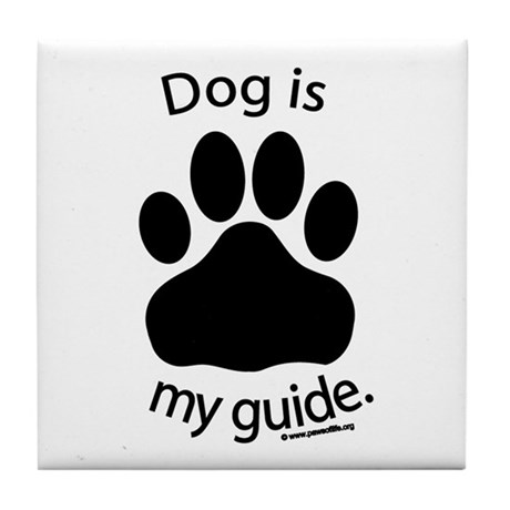 Dog is my Guide Tile Coaster