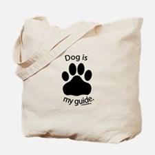 Dog is my Guide Tote Bag