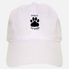 Dog is my Guide Baseball Baseball Cap