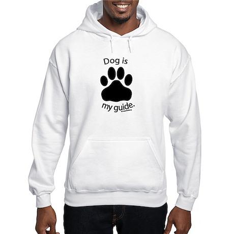 Dog is my Guide Hooded Sweatshirt