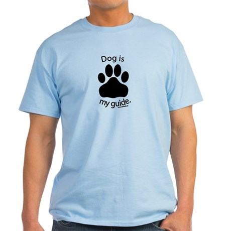 Dog is my Guide Light T-Shirt