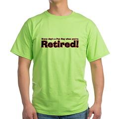 Retired: Broke But Happy Green T-Shirt