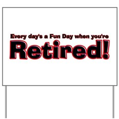 Retired: Broke But Happy Yard Sign