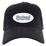 Retired From Work, Not Life Black Cap