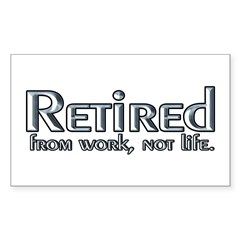 Retired From Work, Not Life Rectangle Decal