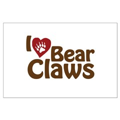 I Love Bear Claws Posters