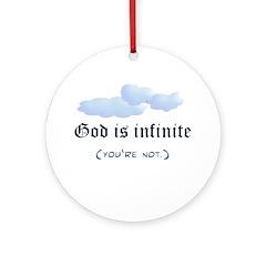 God is infinite Ornament (Round)