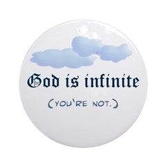 God is infinite Ornament (Round)
