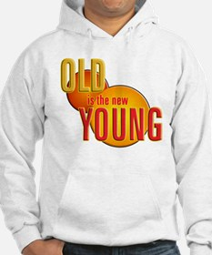 Old is the new Young Hoodie