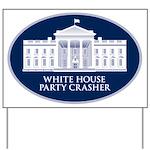 White House Party Crasher Yard Sign