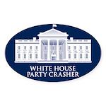 White House Party Crasher Oval Sticker
