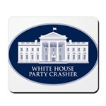 White House Party Crasher Mousepad