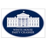 White House Party Crasher Large Poster