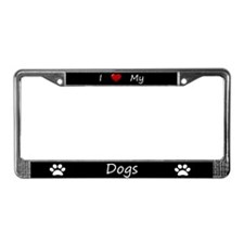 Black I Love My Dogs License Plate Frame