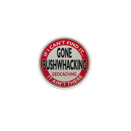 Bushwhacking Mini Button