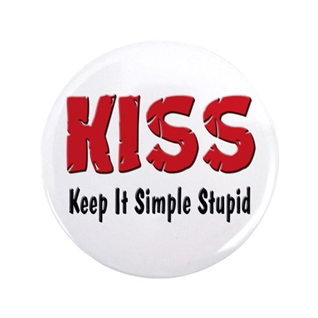 "Keep It Simple Stupid 3.5"" Button"