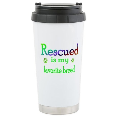 Rescued is my favorite breed Stainless Steel Trave